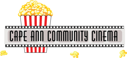 Click to learn more about the Cape Ann Community Cinema.