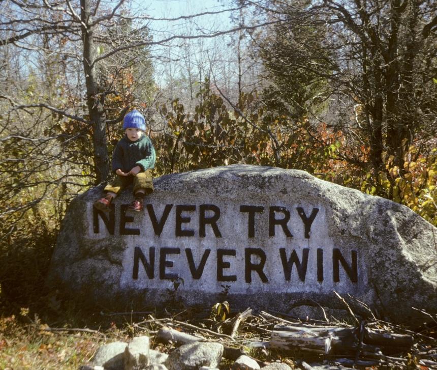 Never try, never win