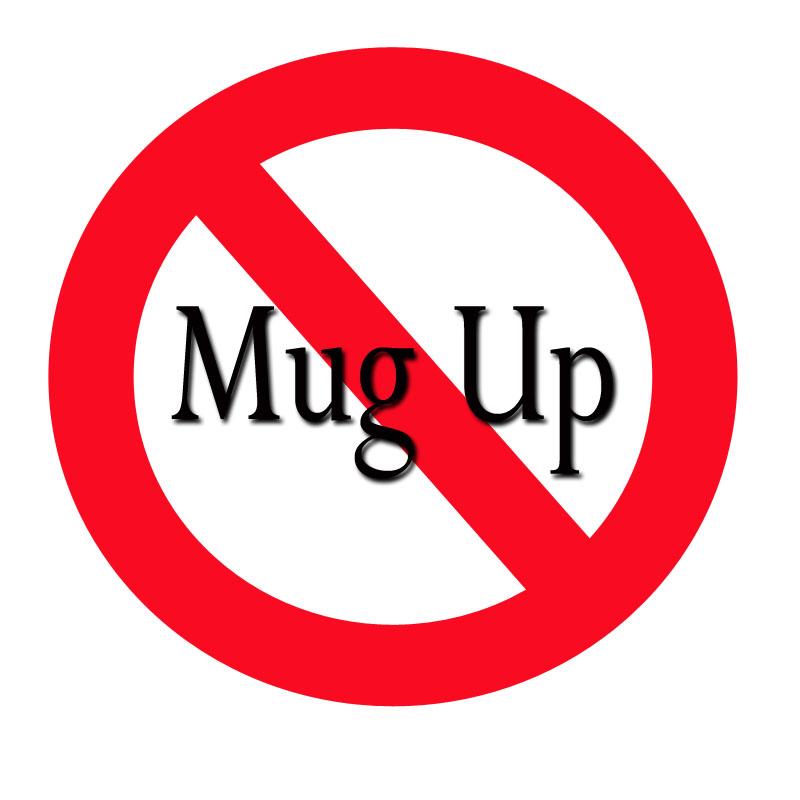 no mug up