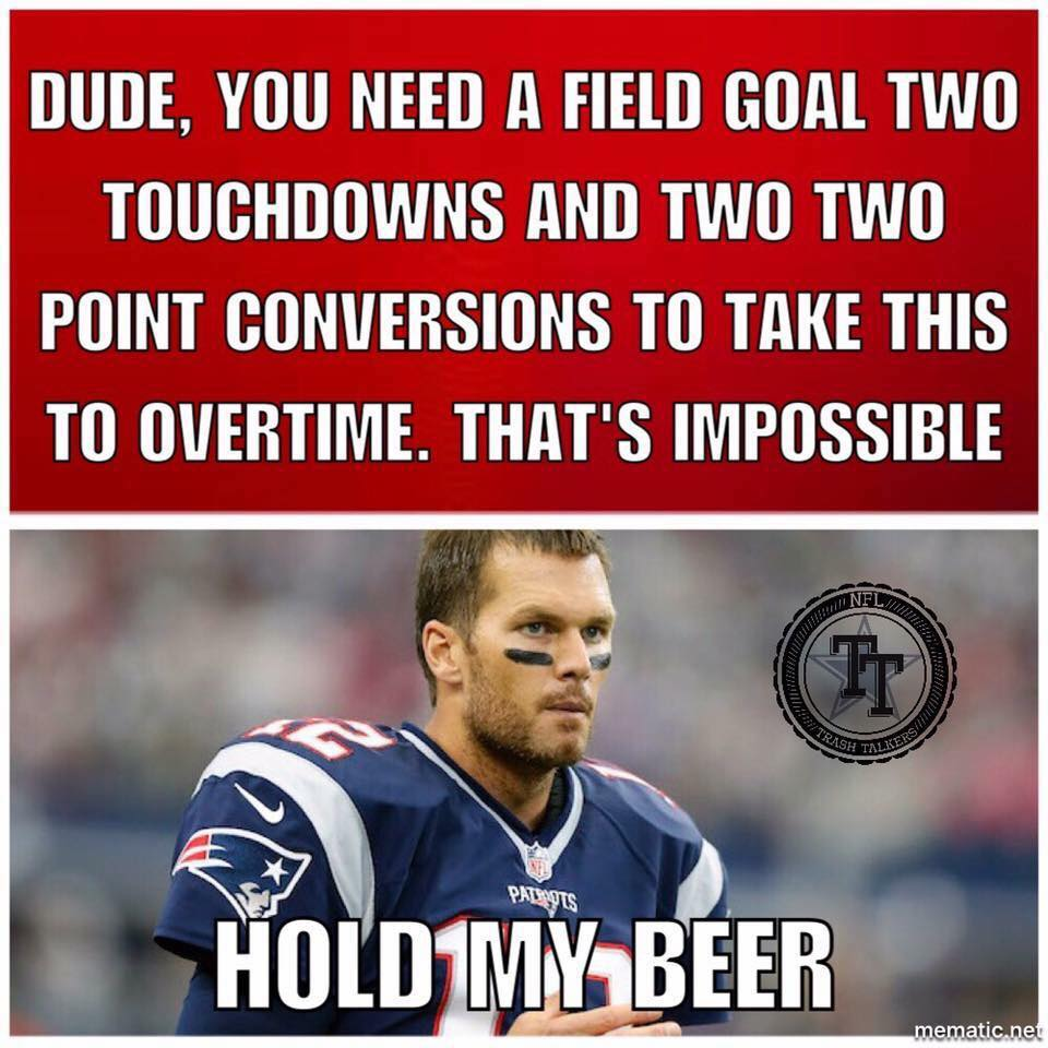 Image result for tom brady hold my beer meme