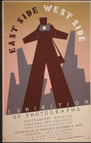 WPA poster division East Side West Side exhibition of photographs by Anthony Velonis about 1939
