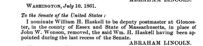 President Lincoln nominated William H Haskell postmaster Gloucester Mass